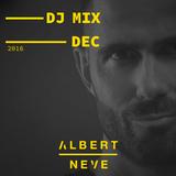 Albert Neve Dj Mix December 2016