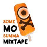 Some Mo Summa Mixtape