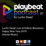 Playbeat Podcast 01 - Lucho Deep! Live at Esferic Barcelona (House Music)