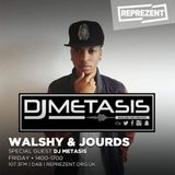 DJ Metasis @ReprezentRadio Guest Mix 9th MARCH 2018 w/ @WalshyTheDJ1