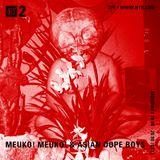 Meuko! Meuko! w/ ASIAN DOPE BOYS - 15th October 2018