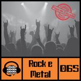 #065 Rock e Metal: Dos 80 ao Fim