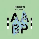 AA_BP003 - PIRRÈS (Live at Kiosk Radio)