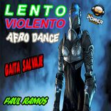 LENTO VIOLENTO AFRO DANCE DJ POWER