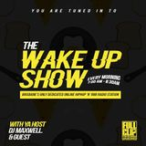 The WAKEUP SHOW -  Maxwell & Monkey Bizz 15th July