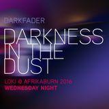 Darkness in the Dust - Loki @ Afrikaburn 2016 - Wednesday night