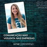 Progicast #11 - Comunicação Não Violenta com Daniéli Closs