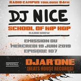 School of Hip Hop Radio Show Spécial DJAR'ONE - 19/06/2019 - Dj NICE