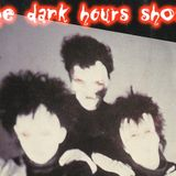 The Dark Hours Show Sept 9, 2015 Chapter I