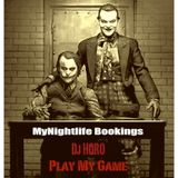 DJ HORO ( MyNightlife Bookings ) @ PLAY MY GAME