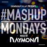 #MondayMashup mixed by RAYMOND