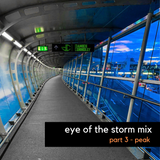 Eye Of The Storm Mix Special - Part 3 of 3 - Peak