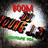 DJ YOUNG J.P.-BOOM MIXTAPE VOL. 1