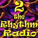 2 the Rhythm Radio Episode 58