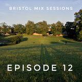 Bristol Mix Sessions - Episode 12