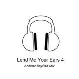 Lend Me Your Ears 4