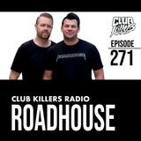Club Killers Radio #271 - Roadhouse