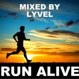 RUN ALIVE - Mixed by LYVEL