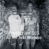 Protection DJs - All The Jazz Mixtape