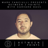 Mark Fanciulli Presents Between 2 Points with Harvard Bass & Moon Harbour, Jan 2017