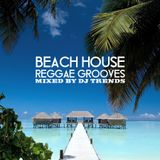 Beach House Reggae Grooves Mixed By DJ Trends