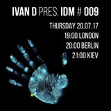 Ivan D pres IDM #009 @ Cosmos Radio