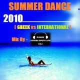 SUMMER DANCE 2010 (GREEK vs INTERNATIONAL) Mix By - dj Takis Aggelopoylos (Live dj Set)