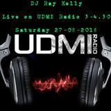 Ray Kelly UDMI Radio - 4th Show