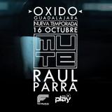 Raul Parra - 16 Octubre, Mute - Guadalajara