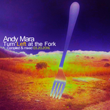Andy Mara - Turn Left At The Fork