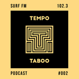 Tempo Taboo - Surf FM - Podcast #002
