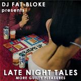 DJ Fat-Bloke Presents Late Night Tales - More Guilty Pleasures
