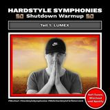 57 | Hardstyle Symphonies Takeover by Lumex  [Shutdown Festival Warmup Teil 1]