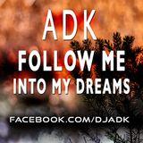 ADK - Follow me into my Dreams - (Hypnotic Techhouse DJ Mix) - facebook.com/djadk