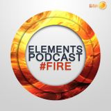 Elements Podcast (#Fire)