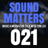 #021 Sound Matters Radio with Tom Leu: June 10, 2017