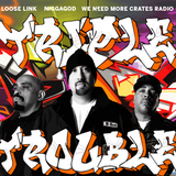 Ear Pollution 3: Triple Trouble II (w/ Niggagod & We Need More Crates Radio)