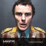 Mantis Radio 273 + Cursor Miner