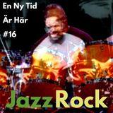 En Ny tid Är Här 16 - Jazz Rock