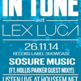 In Tune with Lex Luca - 26/11/14 HouseFM.net - Sosure Music Showcase & Hollis Parker Guest Mix