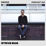 Groove Podcast 194 - Steve Bug