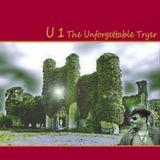 U1   The Unforgettable Tryer