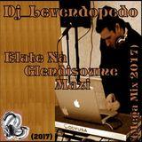 Dj_Levendopedo - Elate Na Glendisoume Mazi (Mega Mix 2017)
