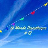 Le Monde Discotheque #12 - 22nd March 2017