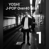 J-POP Over40 Mix 1
