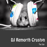 DJ Remorth Crustyn (The Dub)