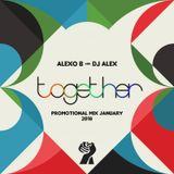 Alexo B & Dj Alex - Together (Promotional Mix January 2018)