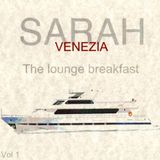 LOUNGE BREAKFAST    From Venice,.. symphonies for the heart, mind and soul