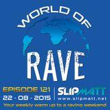 Slipmatt - World Of Rave #121
