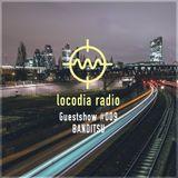 Locodia Radio #009 - BANDITSU